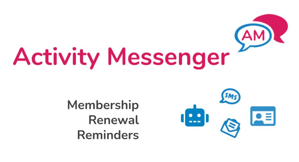 Membership renewal reminders with Activity Messenger