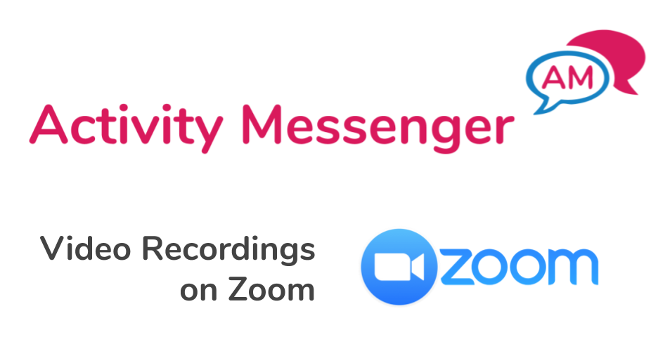 Video Recordings on Zoom integrated with Activity Messenger