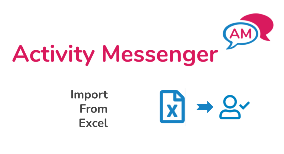 Import from Excel using Activity Messenger