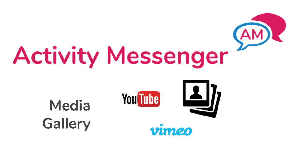 Activity Messenger adds a Media page to manage images, Youtube videos and Vimeo videos