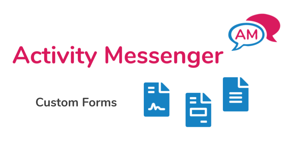 Custom Forms in Activity Messenger