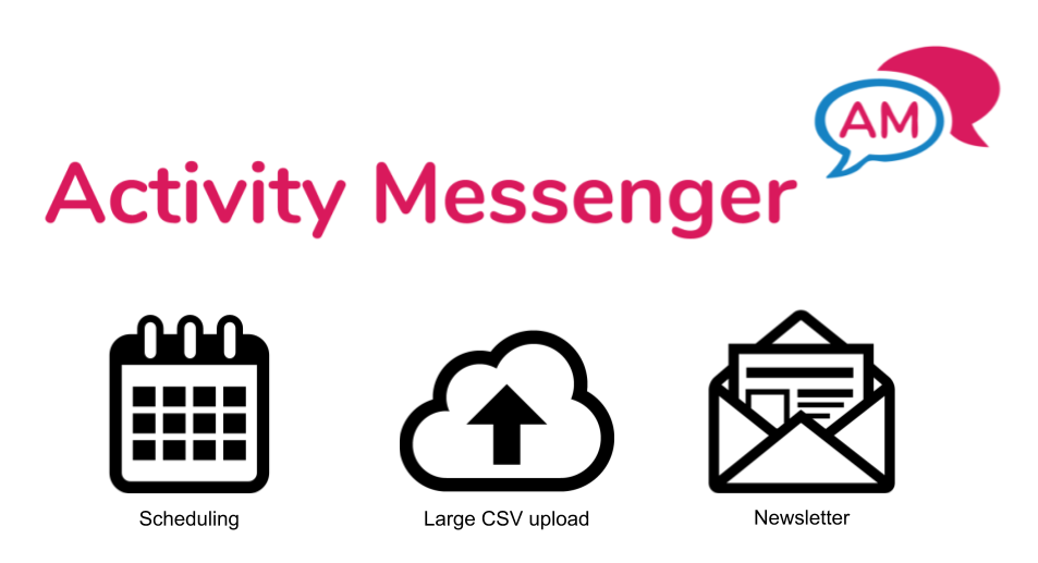 Activity Messenger new features - Scheduling, Large CSV upload, Newsletters