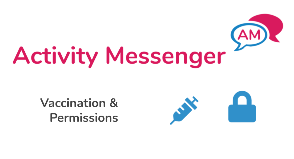 COVID-19 vaccination and instructor permissions in Activity Messenger