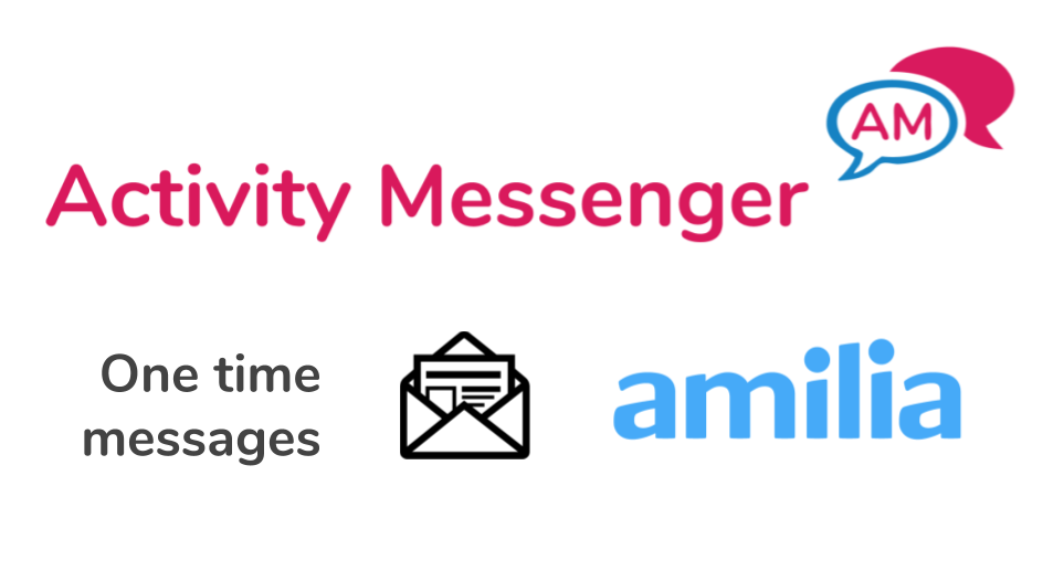One-time messages improvements: Templates and Amilia