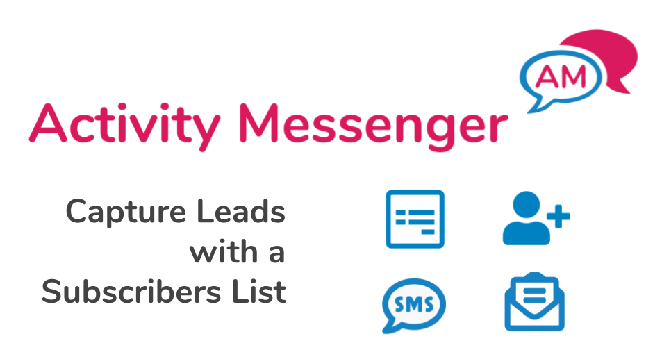 Capture leads with a Subscribers List in Activity Messenger