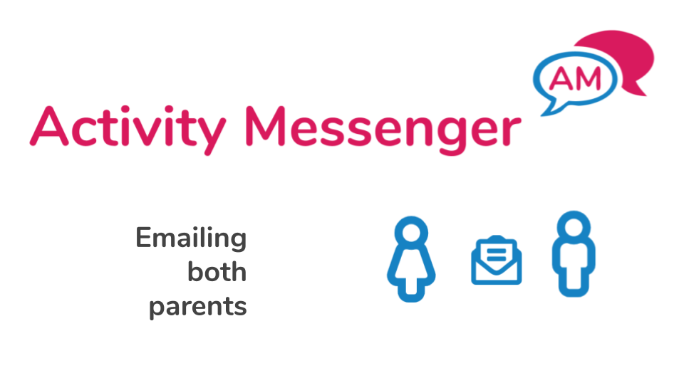 Emailing both parents using Activity Messenger