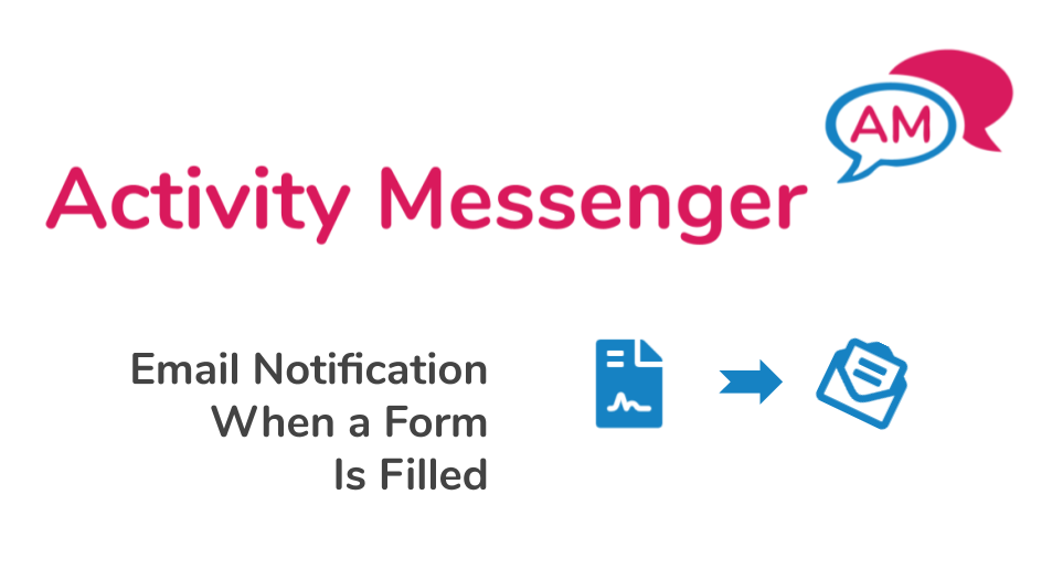 Email notification when a form/waiver gets filled in Activity Messenger