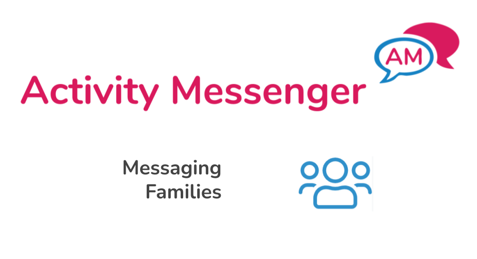Messaging families with Activity Messenger