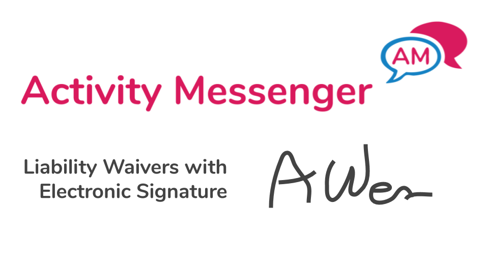 Liability waivers with eletronic signature in Activity Messenger