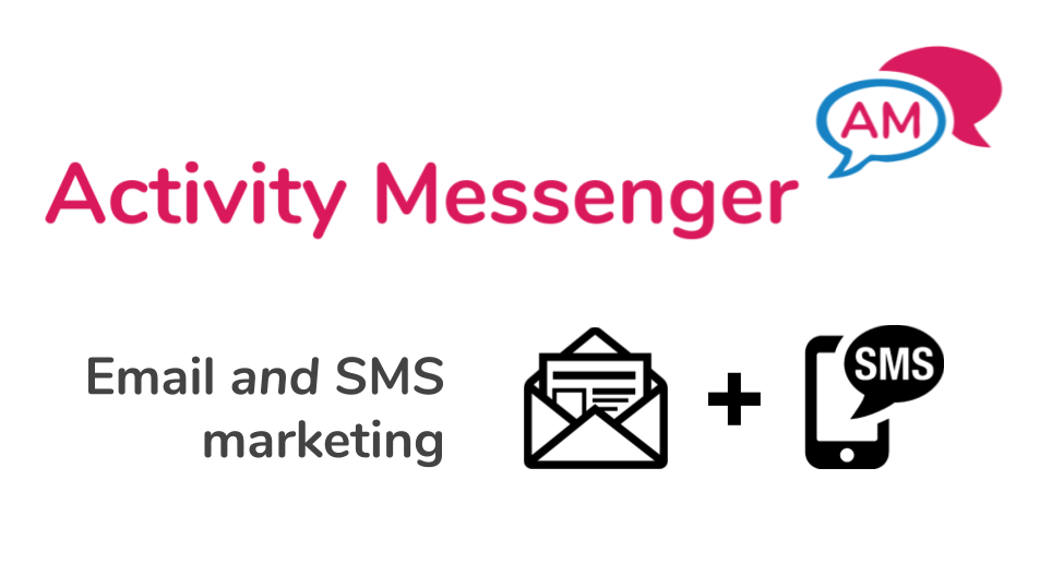 Activity Messenger is Email and SMS marketing