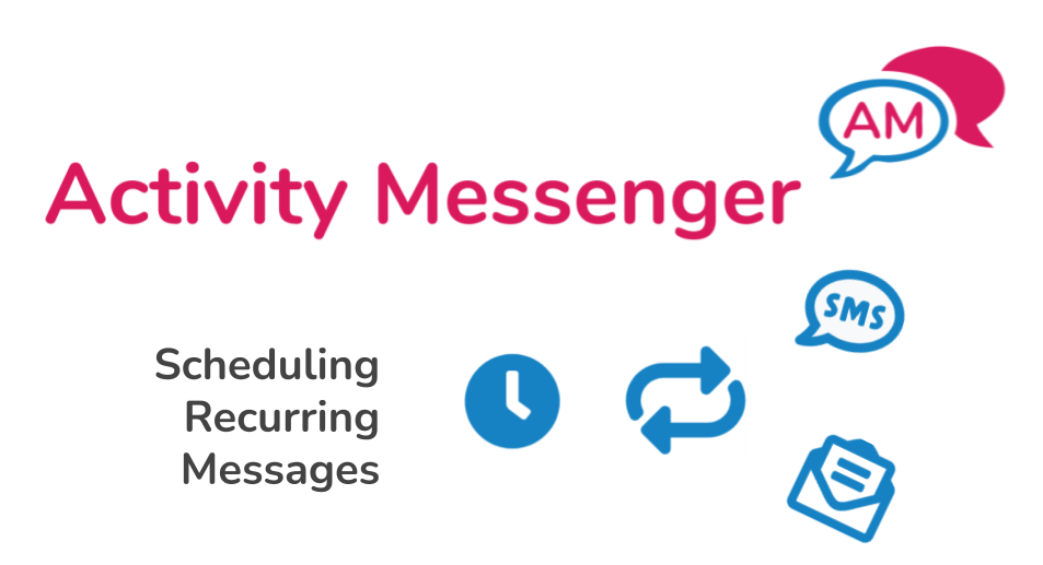 Scheduling Recurring Messages Using Activity Messenger