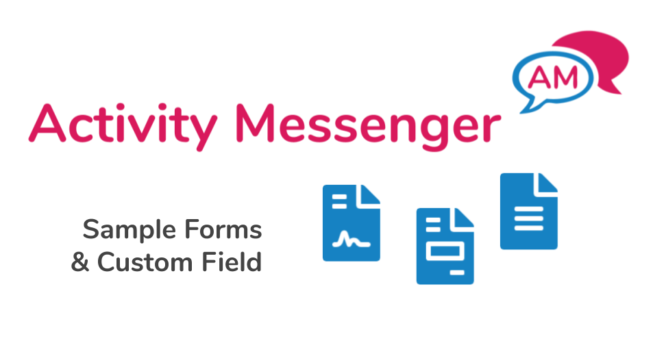 Sample Forms & Custom Field in Activity Messenger