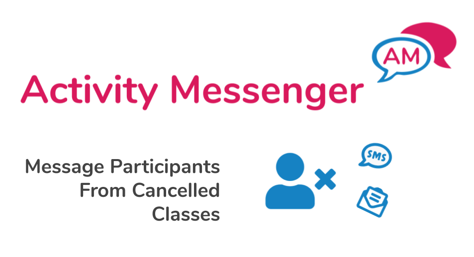 Message particians from cancelled Amilia classes using Activity Messenger