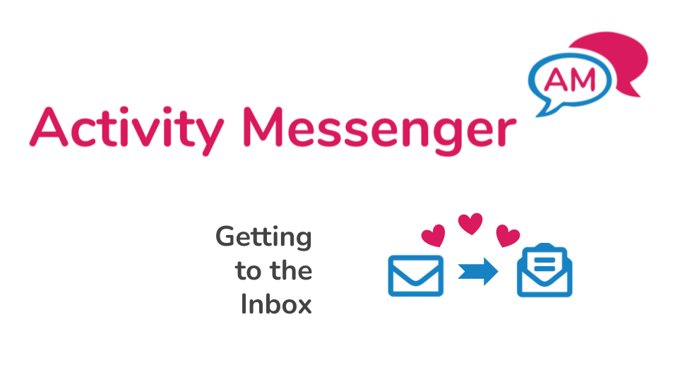 Tips for getting emails into the Inbox with Activity Messenger